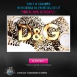 Dolce e Gabbana in esclusiva su PrivateOutlet al 60% di sconto!